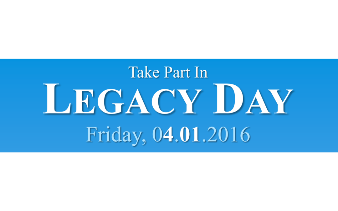 LEGACY DAY – FRIDAY, APRIL 1ST